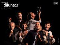 NOCHE DE DIFUNTOS en el Teatro Fernán Gómez