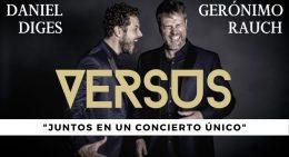 VERSUS – DANIEL DIGES & GERÓNIMO RAUCH en el Gran Teatro la Estación