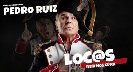 Pedro Ruiz Loc@s, en el Teatro Marquina