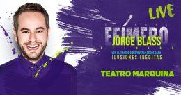 JORGE BLASS – EFÍMERO LIVE en el Teatro Marquina