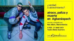 ATRACO, PALIZA Y MUERTE EN AGBANÄSPACH en el Teatro María Guerrero