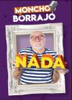 MONCHO BORRAJO – NADA, en el Teatro Calderón
