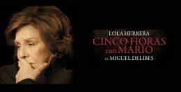 CINCO HORAS CON MARIO con Lola Herrera, Teatro Bellas Artes