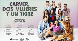 CARVER, DOS MUJERES Y UN TIGRE ; en los Teatros Luchana