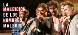 LA MALDICIÓN DE LOS HOMBRES MALBORO en el Teatro la Latina