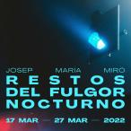 RESTOS DEL FULGOR NOCTURNO en el Teatro de la Comedia