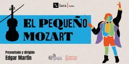 EL PEQUEÑO MOZART en el Teatro Lara