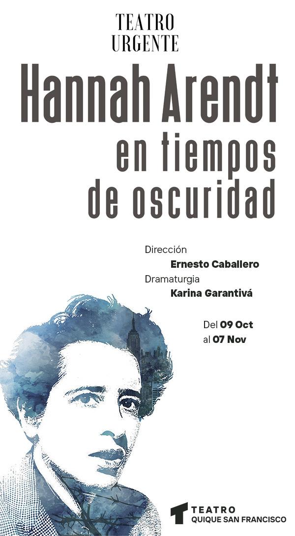 HANNAH ARENDT EN TIEMPOS DE OSCURIDAD en el Teatro Quique San Francisco 600 x1091